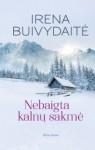 """Irena Buivydaitė """"Nebaigta kalnų sakmė"""""""